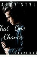 That One Chance by harrehfxcks