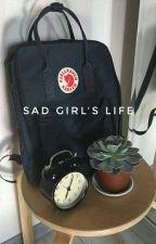 sad girls life :;  by litte_jake
