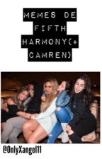 Memes de Fifth harmany(+Camren) by OnlyXangel11