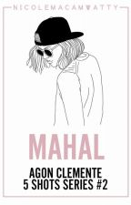 MAHAL (Agon Clemente) by NicoleMacamWatty