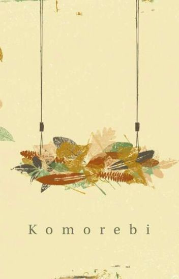 [LONGFIC] TAENY - KOMOREBI