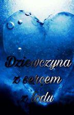 Dziewczyna z sercem z lodu by Nietykalna_Na_Wieki