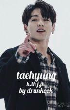 taehyung; k.th j.jk by drunkook
