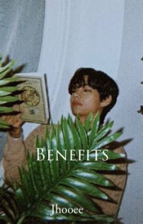 Benefits //kth by Jhooee