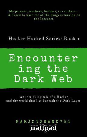 Encountering the Dark Web (Hacker Hacked Series: Book 1) by Harjot26and754