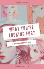What You're Looking For? [On Going] by Uiline_Cuppa