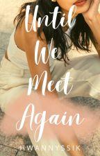 STLP #2: Until We Meet Again by hwannyssik