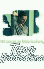 ✔ 150 rzeczy, za które kochamy Toma Hiddlestona by MickyMoriarty