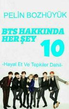 BTS Hakkında Her Şey 10 (Final) by umaypelin