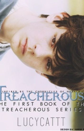 Treacherous: Inspired the Chronicles of Narnia (Editing)