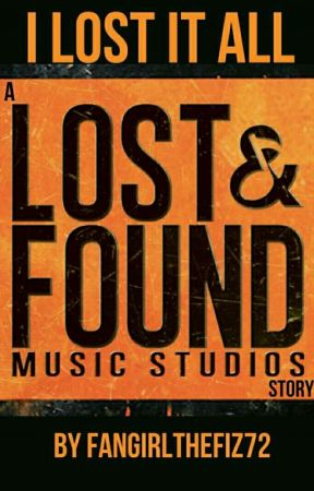 I Lost It All - a Lost and Found Music Studios Story by fangirlthefiz72