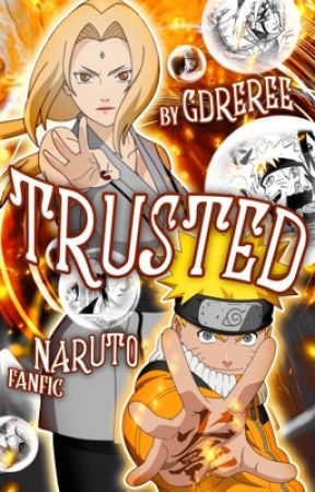 Trusted [Naruto Fanfic] by GDReree