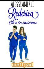 Io e Te Insieme  ~Rederica~ by alessiamerli