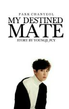 My Destined Mate | ✔ by youngji_pcy