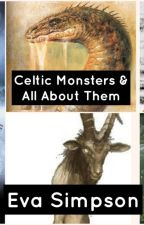 Celtic Monsters and All About Them by Evaasimpson