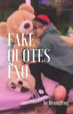 fake quotes. exo by hyungfrog