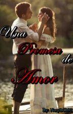 Una Promesa de Amor by NoryBCh91