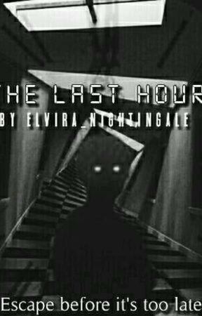 The Last Hour by elvira_nightingale