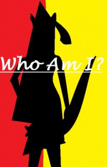 Who Am I?     (The 2nd part of 5 Heroes)