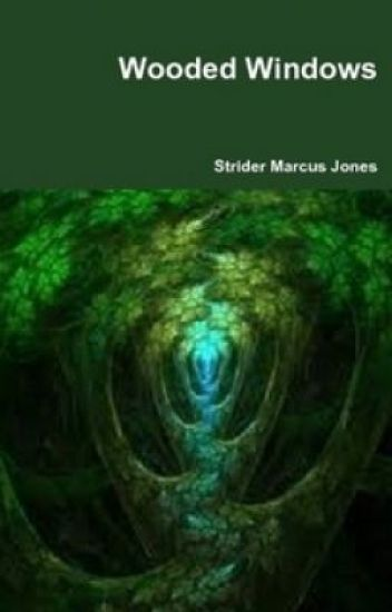 14 Poems From WOODED WINDOWS By Strider Marcus Jones