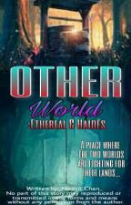 Other World:Ethereal & Haidēs by _Naomi_Chan_