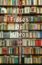 frases de libros. ☆☆☆ by IvettQS