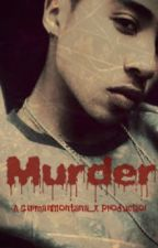 Murder. (Completed) by GermanMontana_x