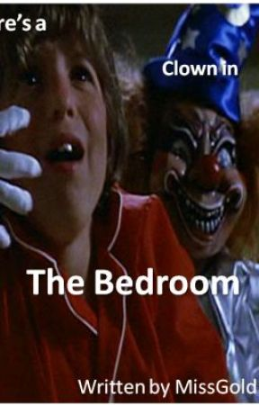There's a Clown in my Bedroom by MissGold1997
