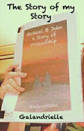 The Story of my Story by Galandrielle