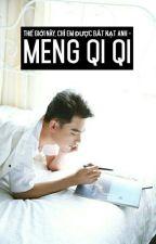 Thế giới này, chỉ em được bắt nạt anh - Meng Qi Qi (Mông Kỳ Kỳ) by luxia1212