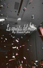 LA APUESTA DEL MILLÓN (Editando) by JamieKyles