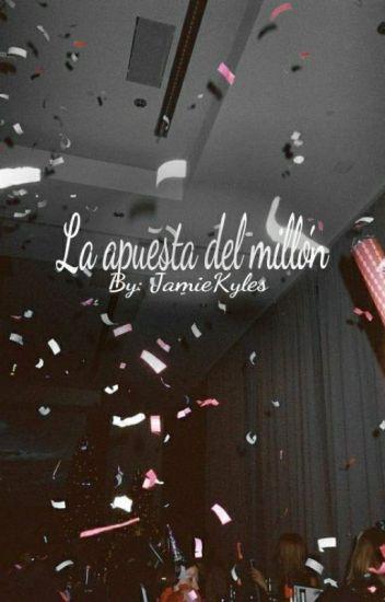 LA APUESTA DEL MILLÓN (Editando)