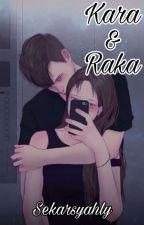 Kara dan Raka by Sekarsyahly