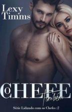 O Chefe Também - Livro 2 Série Lidando com os Chefes by Bruna2059