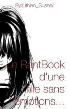 Le RantBook d'une fille sans émotions... by Lithian_Sushei