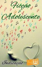 Ficção Adolescente/2017 by ViciadasWattpad