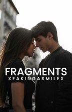 Fragments by xFakingaSmilex