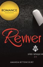 Reviver (SR #1) by Amanda_Bittencourt