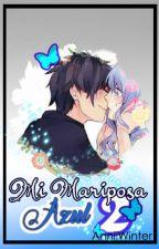 『Mi Mariposa Azul; Libro 2』«Gruvia; a.u» by AnniiWinter