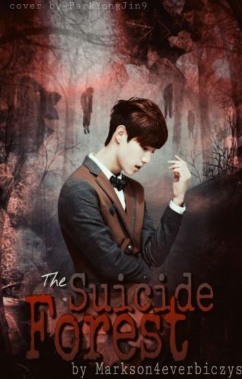 The Suicide Forest ✔ | Markson