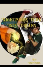 Nightmares turn into Dreams by Ze-rhymeswithtree