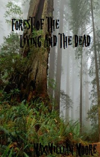 Forest of the Living and the Dead