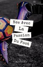 Née avec la passion du foot-TOME 2 by MarinaHlt
