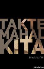 Takte Mahal Kita by blackleaf26