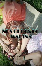 Nos olhos de Marina by camillaalves123