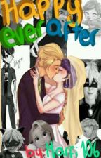Happy Ever After (T.U.C 2 Adrien X tu) by MARFI-chan106
