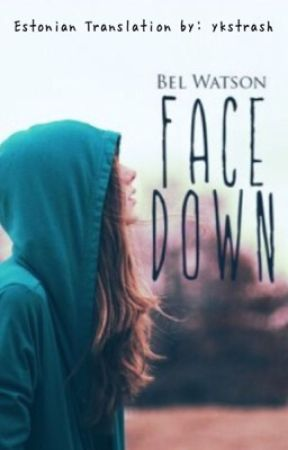 Face Down (I've had enough) // ESTONIAN TRANSLATION by ykstrash