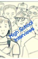 High School Interviews by wattreader365