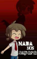 Nada nos separó (Freddy×Tú×Fred) FNAFHS by Una_Chan_Mas