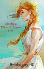 Mitologia (Nico Di Angelo y tu) by badkitten666